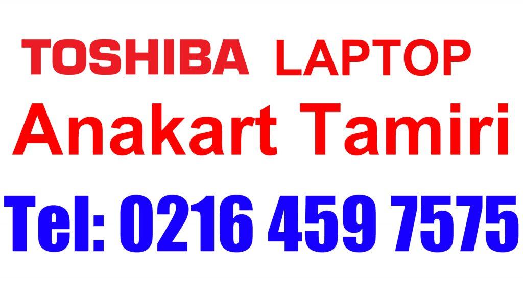 Toshiba Laptop Anakart Tamiri ve Değişimi